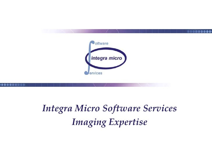 Integra Micro Software Services <br />Imaging Expertise<br />