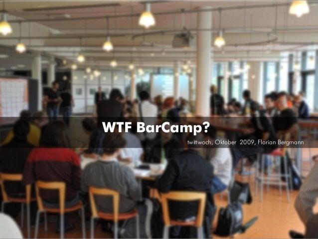 WTF BarCamp? twittwoch, Oktober 2009, Florian Bergmann