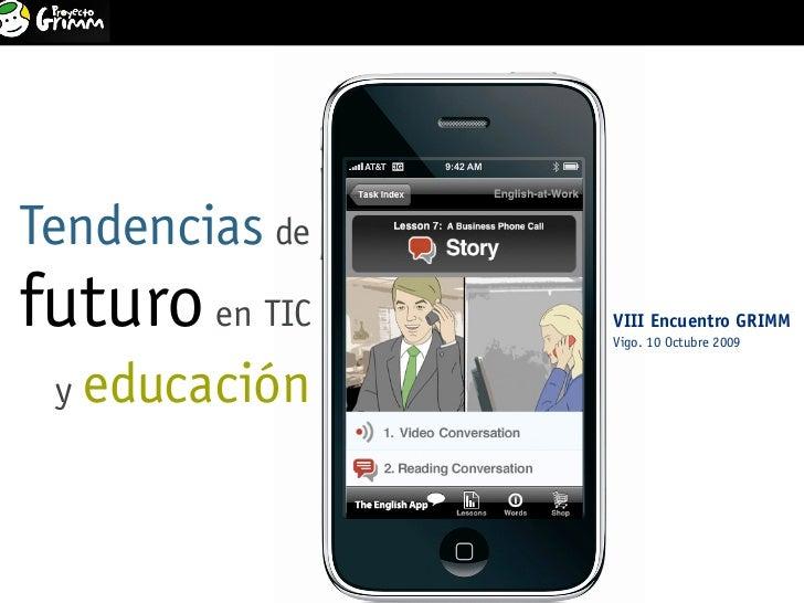 Tendencias de futuro en TIC y educación                           1                    VIII Encuentro GRIMM. Colegio Miral...