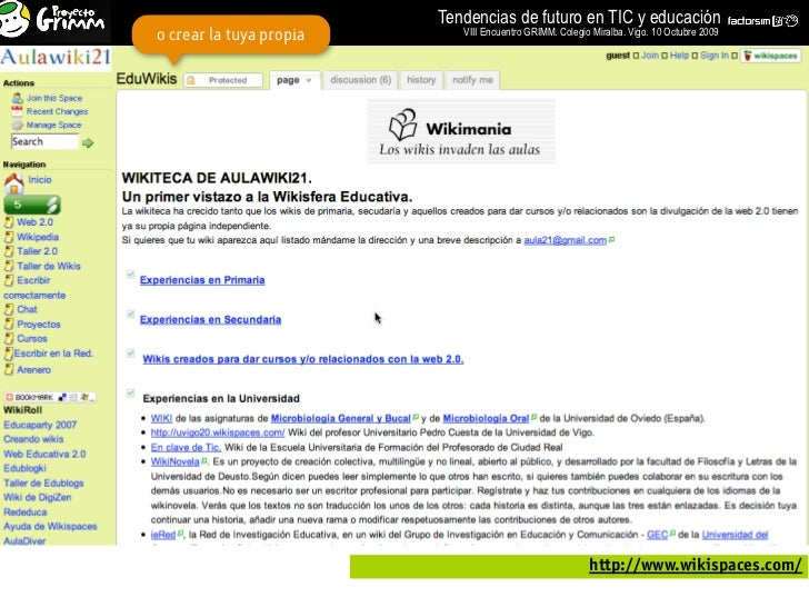 Tendencias de futuro en TIC y educación o crear la tuya propia      VIII Encuentro GRIMM. Colegio Miralba. Vigo. 10 Octubr...