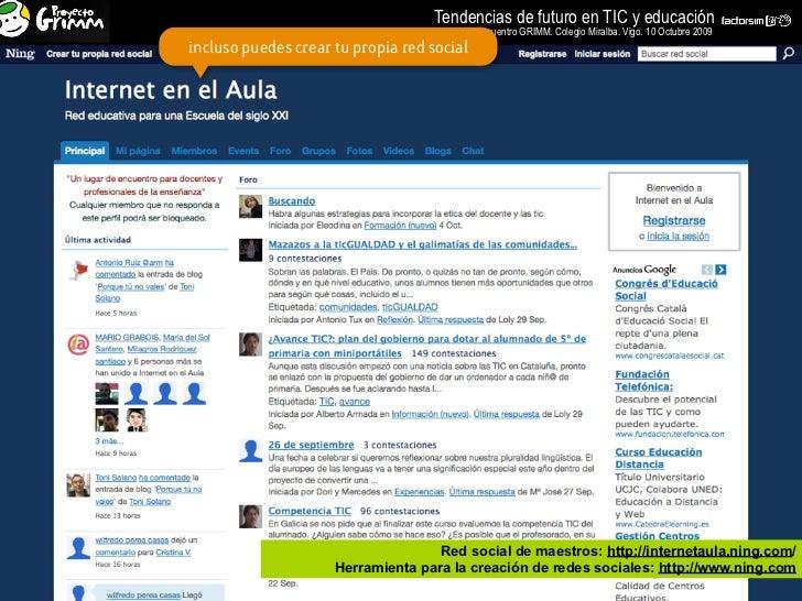Tendencias de futuro en TIC y educación                                        VIII Encuentro GRIMM. Colegio Miralba. Vigo...