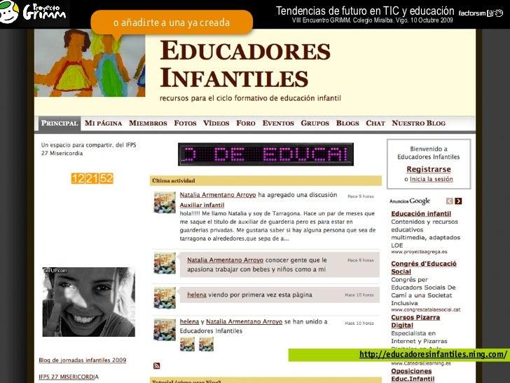 Tendencias de futuro en TIC y educación                                 VIII Encuentro GRIMM. Colegio Miralba. Vigo. 10 Oc...
