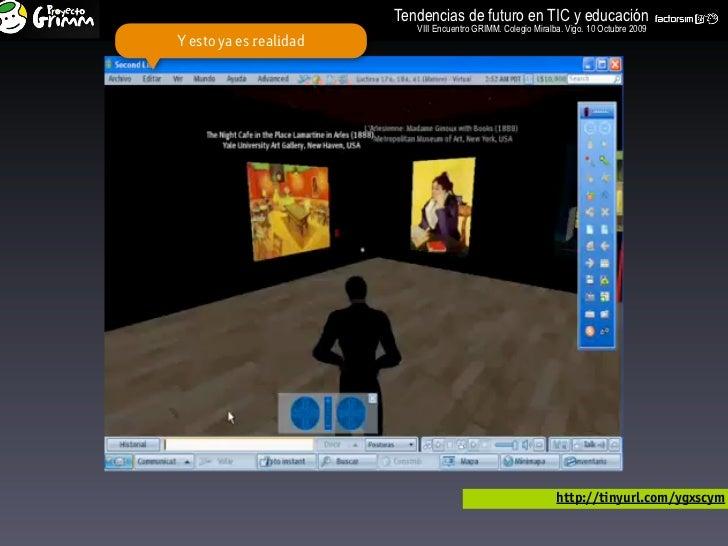 Tendencias de futuro en TIC y educación                            VIII Encuentro GRIMM. Colegio Miralba. Vigo. 10 Octubre...