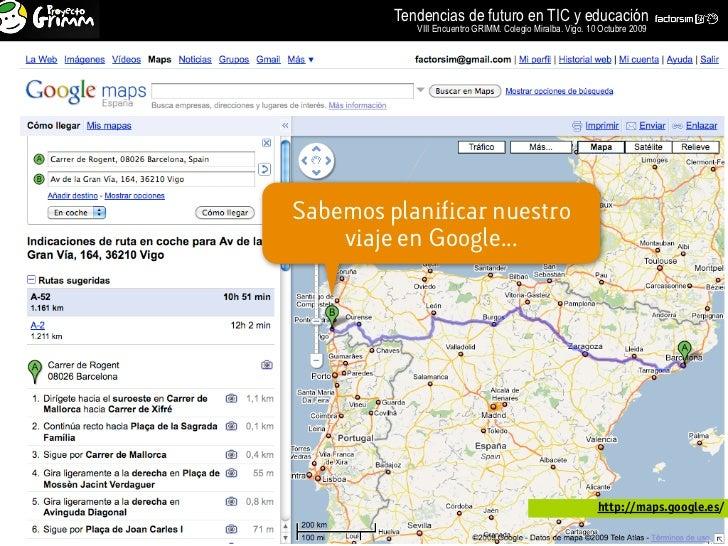 Tendencias de futuro en TIC y educación             VIII Encuentro GRIMM. Colegio Miralba. Vigo. 10 Octubre 2009     Sabem...