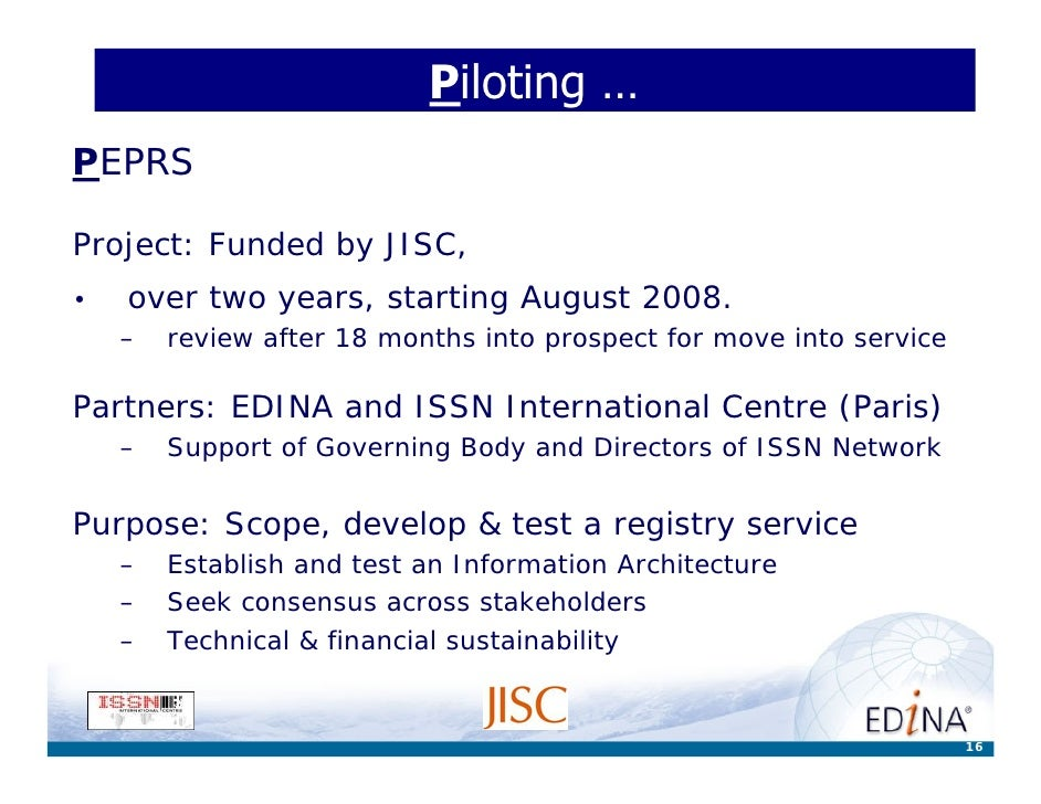 Piloting … PEPRS  Project: Funded by JISC, •   over two years, starting August 2008.     –   review after 18 months into p...