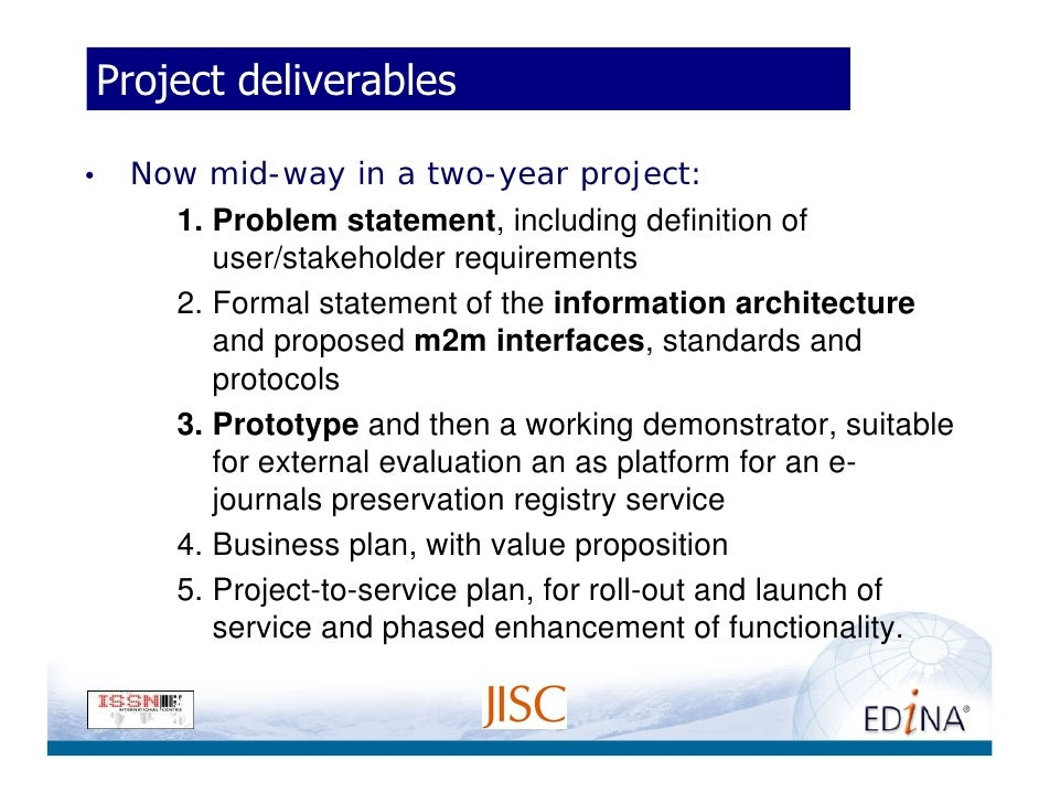 Project deliverables  •   Now mid-way in a two-year project:       1. Problem statement, including definition of          ...