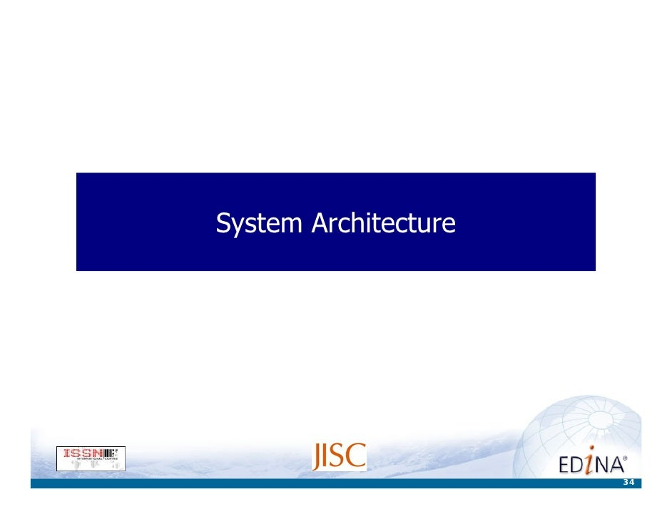 System Architecture                           34