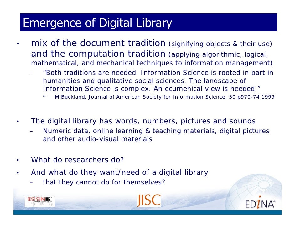 Emergence of Digital Library •    mix of the document tradition (signifying objects & their use)      and the computation ...