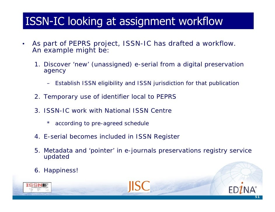 ISSN-IC looking at assignment workflow •    As part of PEPRS project, ISSN-IC has drafted a workflow.      An example migh...