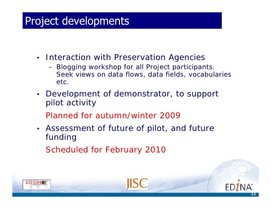 Project developments     •   Interaction with Preservation Agencies       – Blogging workshop for all Project participants...