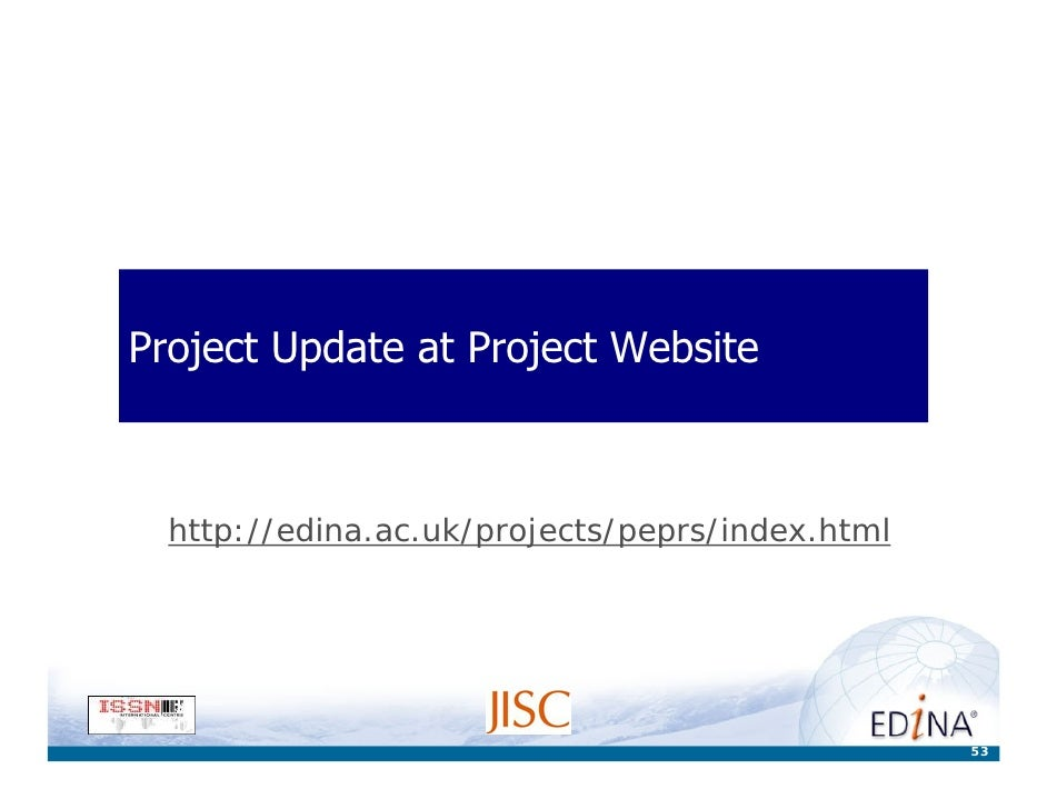 Project Update at Project Website      http://edina.ac.uk/projects/peprs/index.html                                       ...