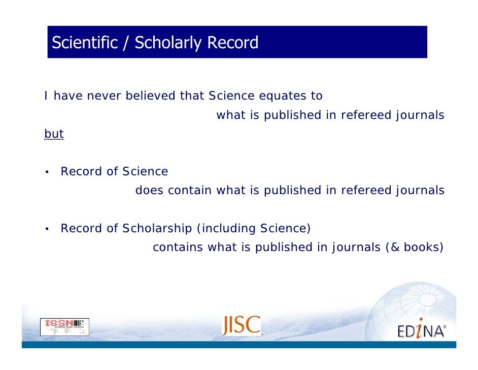 Scientific / Scholarly Record   I have never believed that Science equates to                               what is publis...