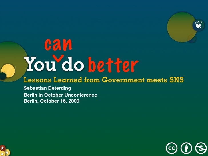 ❦           can        You do better        Lessons Learned from Government meets SNS        Sebastian Deterding        Be...