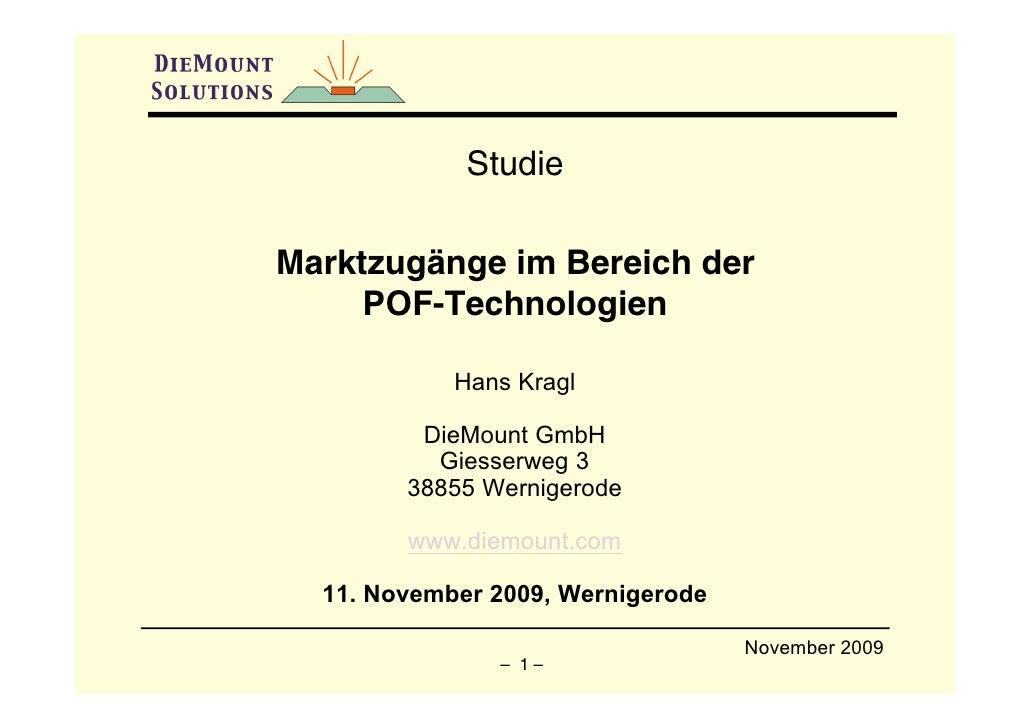Studie  Marktzugänge im Bereich der      POF-Technologien              Hans Kragl           DieMount GmbH           Giesse...