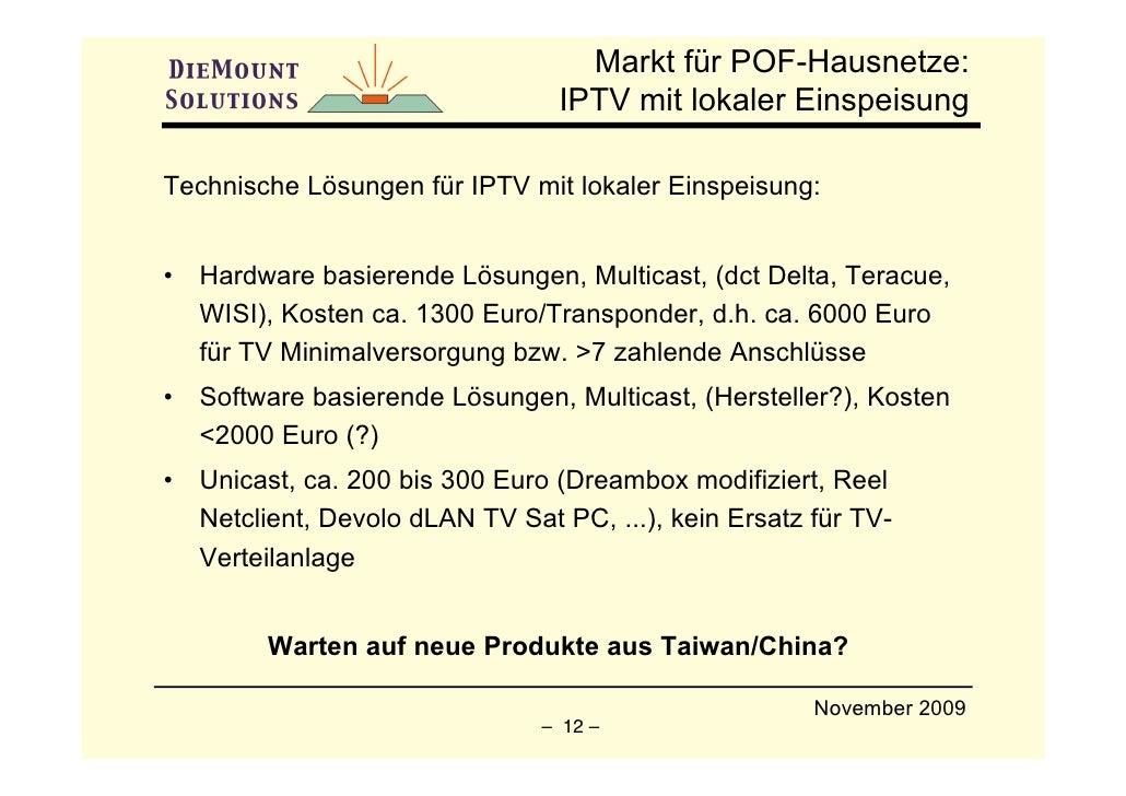 Markt für POF-Hausnetze:                                   IPTV mit lokaler Einspeisung  Technische Lösungen für IPTV mit ...