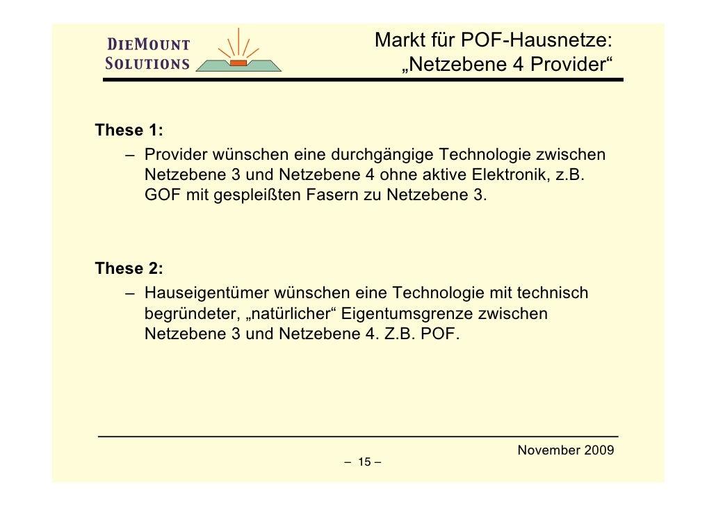 """Markt für POF-Hausnetze:                                    """"Netzebene 4 Provider""""   These 1:    – Provider wünschen eine ..."""