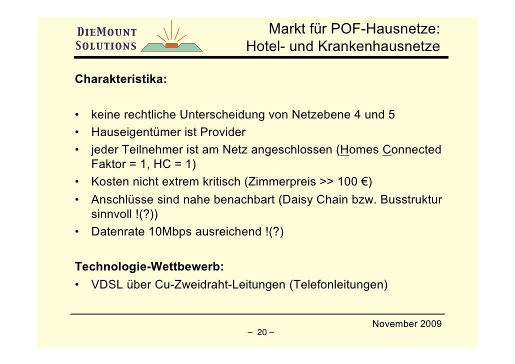 Markt für POF-Hausnetze:                               Hotel- und Krankenhausnetze  Charakteristika:  •   keine rechtliche...