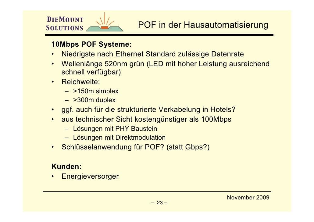 POF in der Hausautomatisierung  10Mbps POF Systeme: • Niedrigste nach Ethernet Standard zulässige Datenrate • Wellenlänge ...