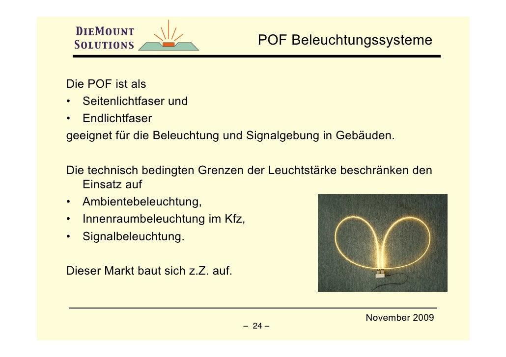 POF Beleuchtungssysteme  Die POF ist als • Seitenlichtfaser und • Endlichtfaser geeignet für die Beleuchtung und Signalgeb...