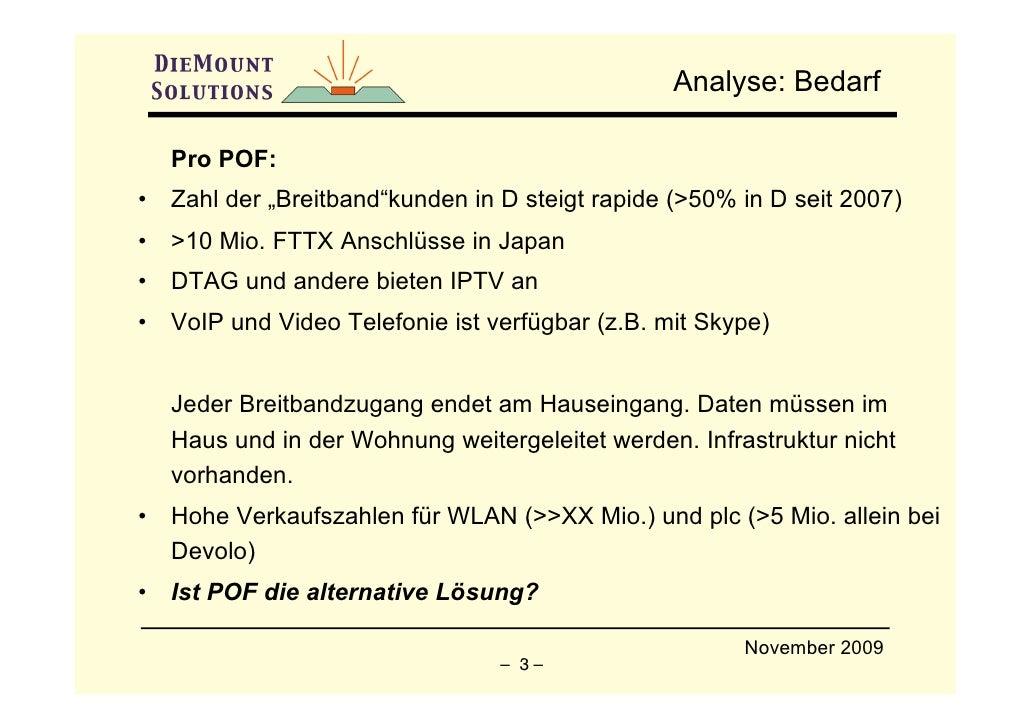 """Analyse: Bedarf      Pro POF: •   Zahl der """"Breitband""""kunden in D steigt rapide (>50% in D seit 2007) •   >10 Mio. FTTX An..."""
