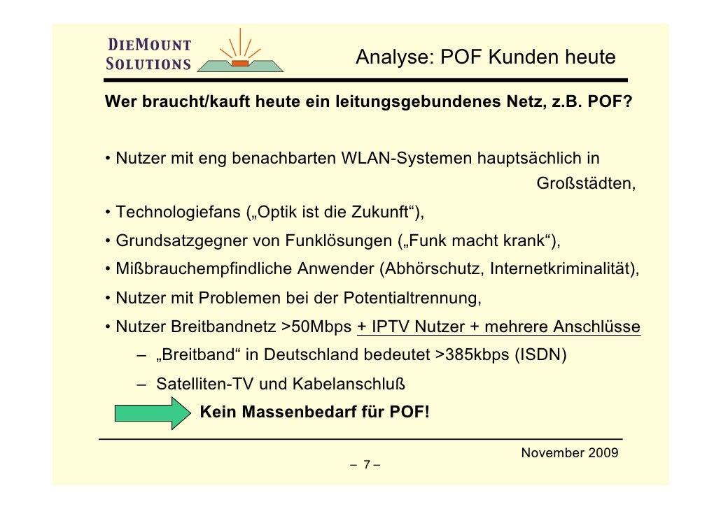 Analyse: POF Kunden heute  Wer braucht/kauft heute ein leitungsgebundenes Netz, z.B. POF?   • Nutzer mit eng benachbarten ...