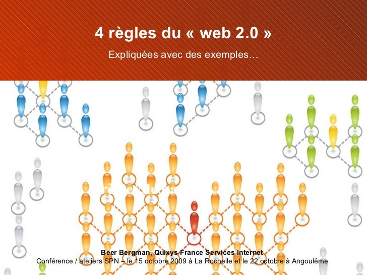 règles de base   (à ne pas oublier) Beer Bergman, Quixys France Services Internet Conférence / ateliers SPN – le 15 octobr...