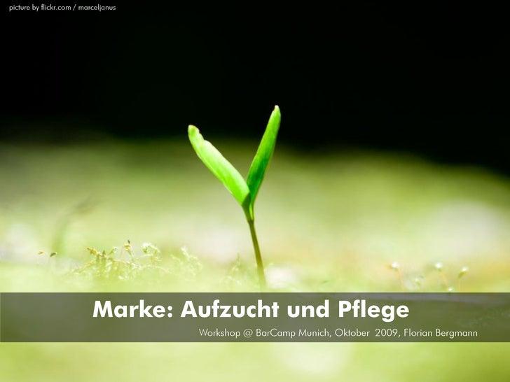 picture by flickr.com / marceljanus                                Marke: Aufzucht und Pflege                             ...