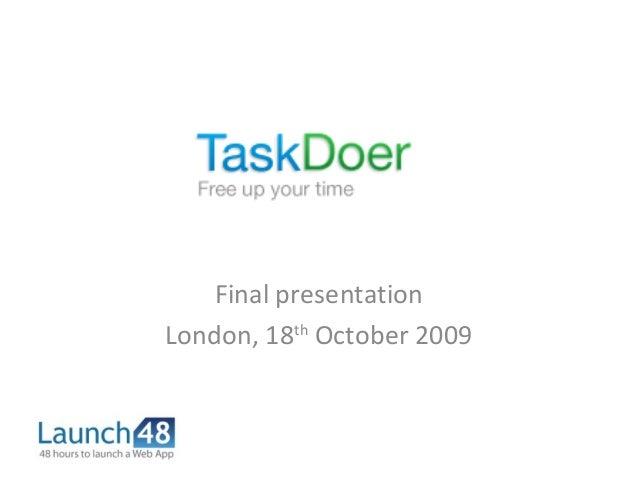 Final presentation London, 18th October 2009