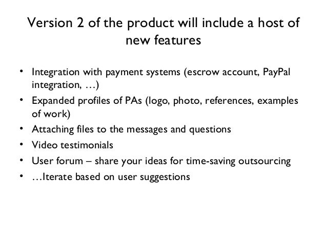 Version 2 of the product will include a host of new features • Integration with payment systems (escrow account, PayPal in...