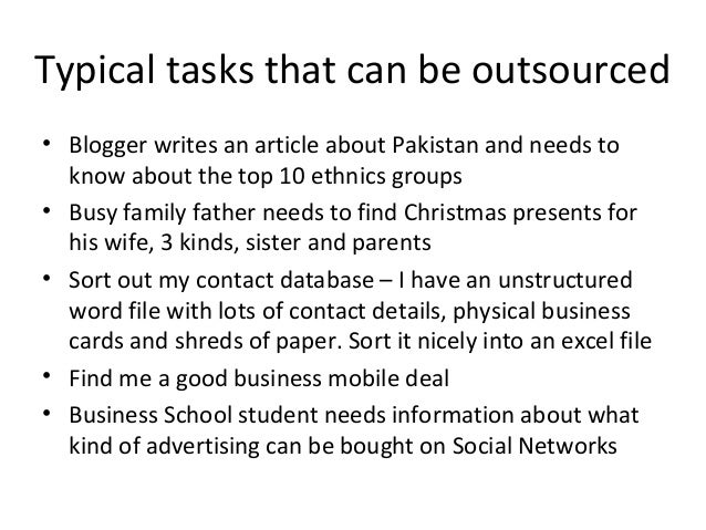 Typical tasks that can be outsourced • Blogger writes an article about Pakistan and needs to know about the top 10 ethnics...