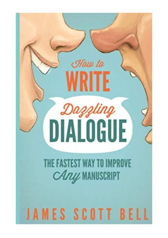 Image result for How to Write Dazzling Dialogue by James Scott Bell.