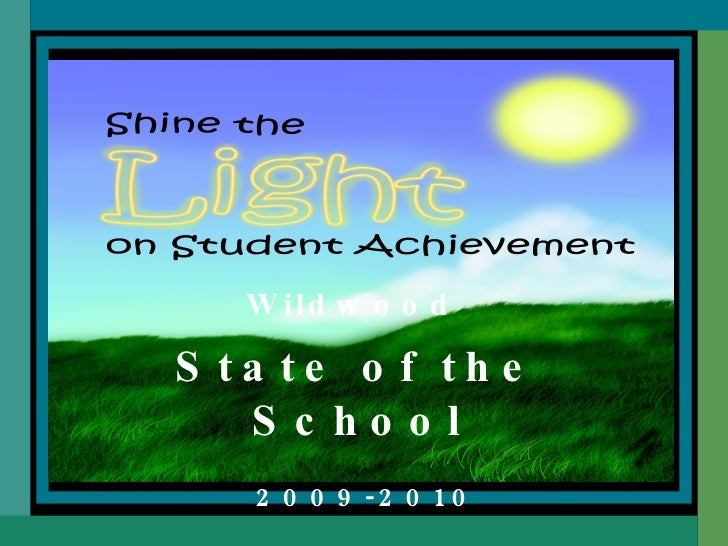 State of the School 2009-2010 Wildwood