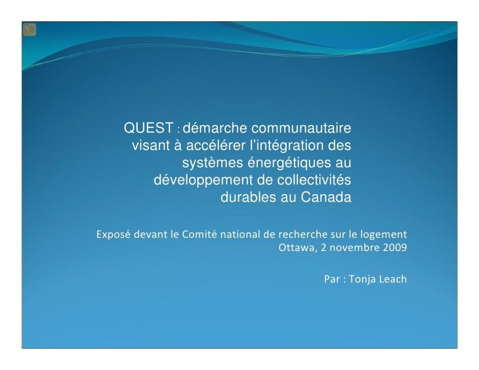 QUEST : démarche communautaire       visant à accélérer l'intégration des               systèmes énergétiques au          ...