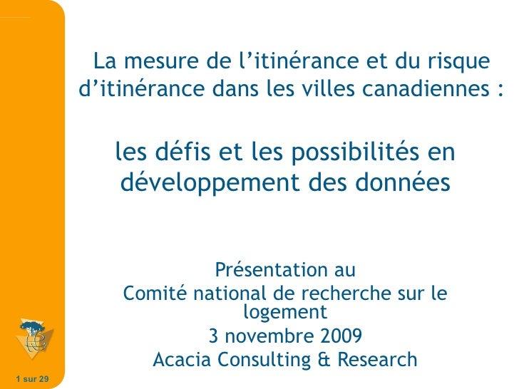 les défis et les possibilités en développement des données Présentation au Comité national de recherche sur le logement 3 ...