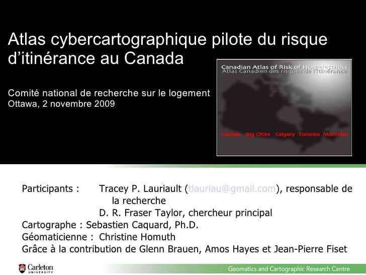Atlas cybercartographique pilote du risque d'itinérance au Canada  Comité national de recherche sur le logement  Ottawa, 2...
