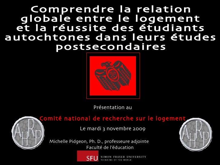 Comprendre la relation globale entre le logement et la réussite des étudiants autochtones dans leurs études postsecondaire...