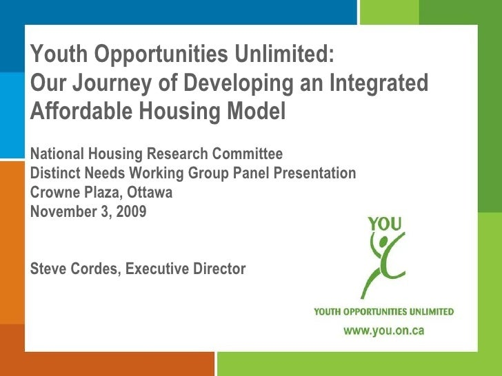 Youth Opportunities Unlimited: Our Journey of Developing an Integrated Affordable Housing Model National Housing Research ...
