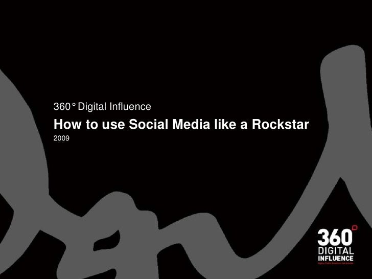 360° Digital Influence<br />How to use Social Media like a Rockstar<br />2009<br />