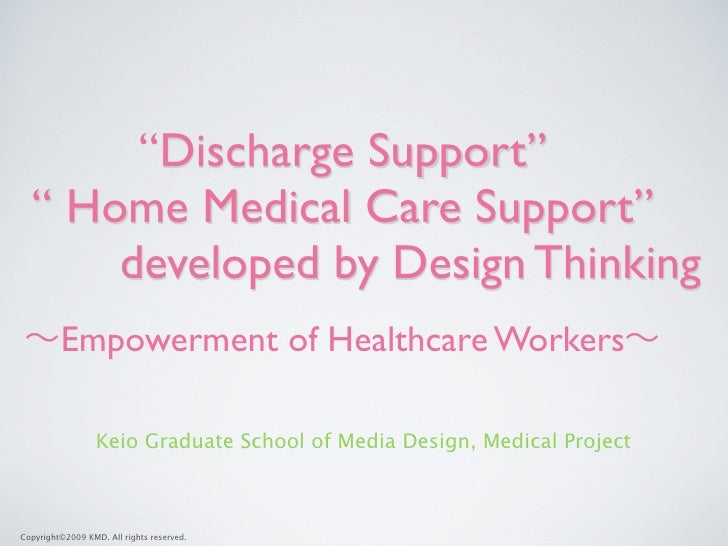 """""""Discharge Support""""   """" Home Medical Care Support""""       developed by Design Thinking          Empowerment of Healthcare W..."""