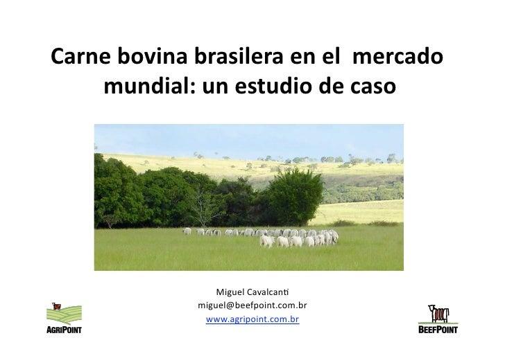 Carnebovinabrasileraenelmercado     mundial:unestudiodecaso                         MiguelCavalcan-         ...