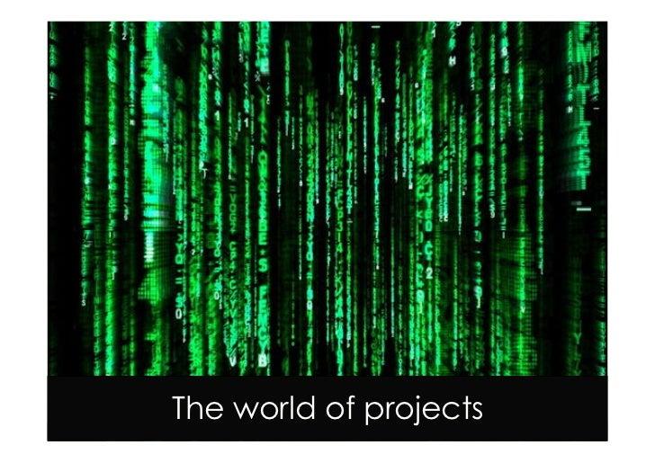 The world of projects              © 2009 Proyectalis Gestión de Proyectos S.L.