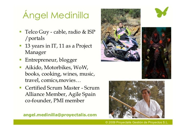 Ángel Medinilla  Telco Guy - cable, radio & ISP   /portals  13 years in IT, 11 as a Project   Manager  Entrepreneur, bl...