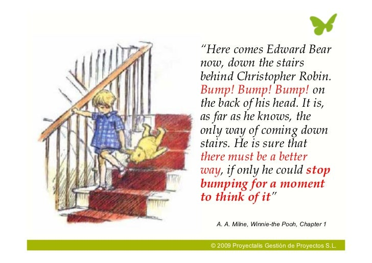 """""""Here comes Edward Bear now, down the stairs behind Christopher Robin. Bump! Bump! Bump! on the back of his head. It is, a..."""