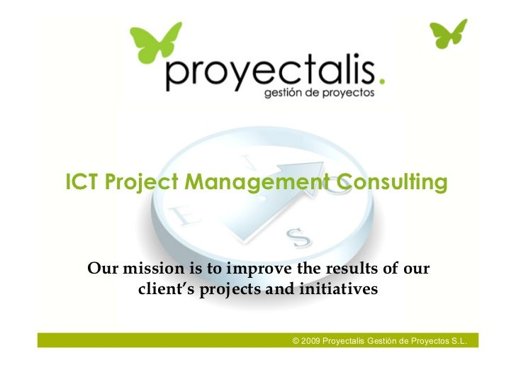 ICT Project Management Consulting    Our mission is to improve the results of our       client's projects and initiatives ...