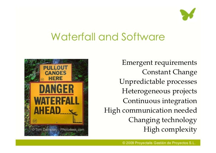 Waterfall and Software                 Emergent requirements                     Constant Change               Unpredictab...
