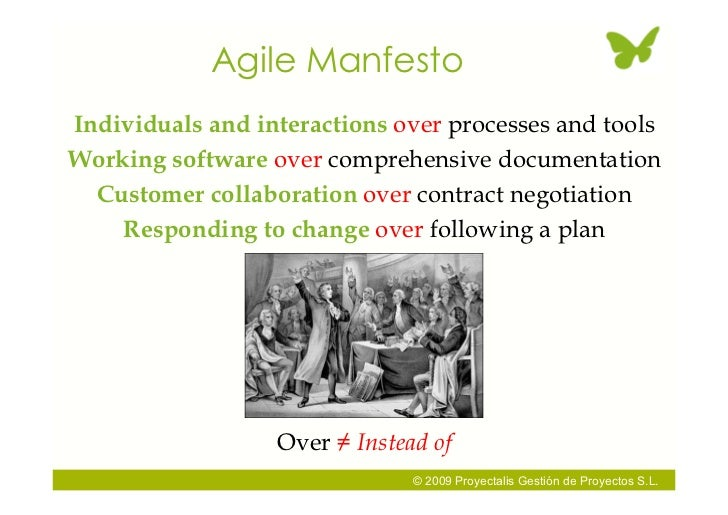 Agile Manfesto Individuals and interactions over processes and tools Working software over comprehensive documentation   C...