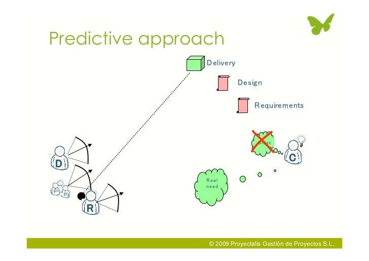 Predictive approach                      © 2009 Proyectalis Gestión de Proyectos S.L.
