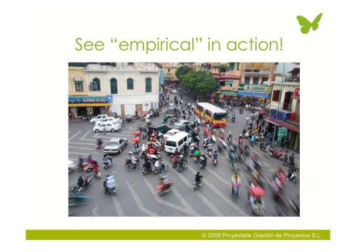 "See ""empirical"" in action!                    © 2009 Proyectalis Gestión de Proyectos S.L."