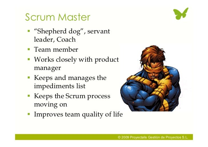 """Scrum Master  """"Shepherd dog"""", servant   leader, Coach  Team member  Works closely with product   manager  Keeps and ma..."""