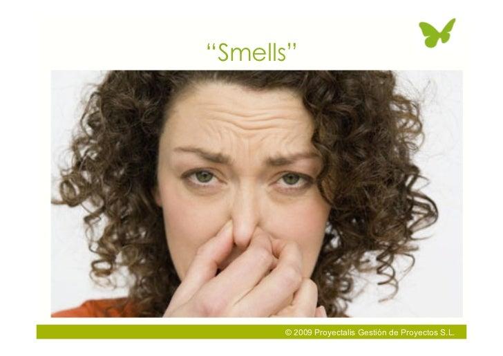 """Smells""           © 2009 Proyectalis Gestión de Proyectos S.L."
